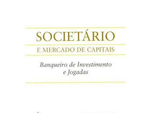 Societário e Mercado de Capitais – Banqueiro de Investimentos e Jogadas</a> by <a href=