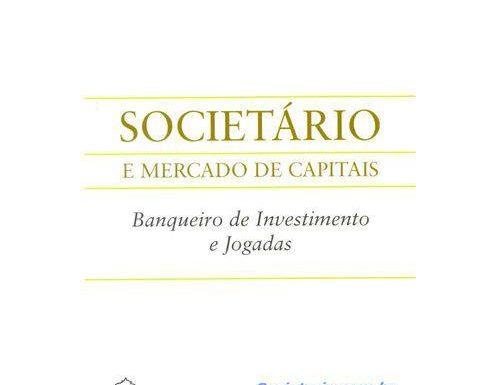 Societário e Mercado de Capitais &#8211; Banqueiro de Investimentos e Jogadas</a> by <a href=