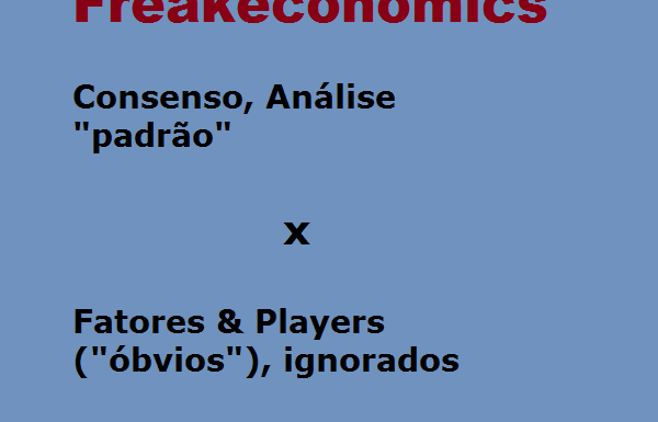 "Freakeconomics: Fatores & Players (óbvios) ""ignorados"""