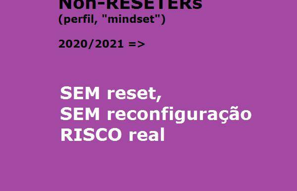 Non-Reseters (Perfil): SEM reset, SEM reconfiguração, RISCO real